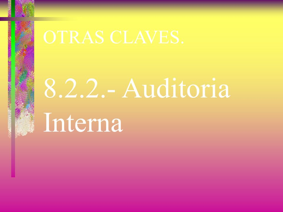 OTRAS CLAVES. 8.2.2.- Auditoria Interna