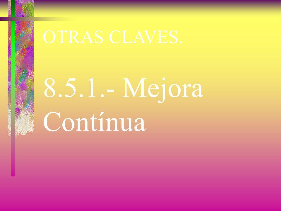OTRAS CLAVES. 8.5.1.- Mejora Contínua
