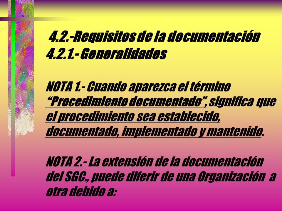 4. 2. -Requisitos de la documentación 4. 2. 1. - Generalidades NOTA 1