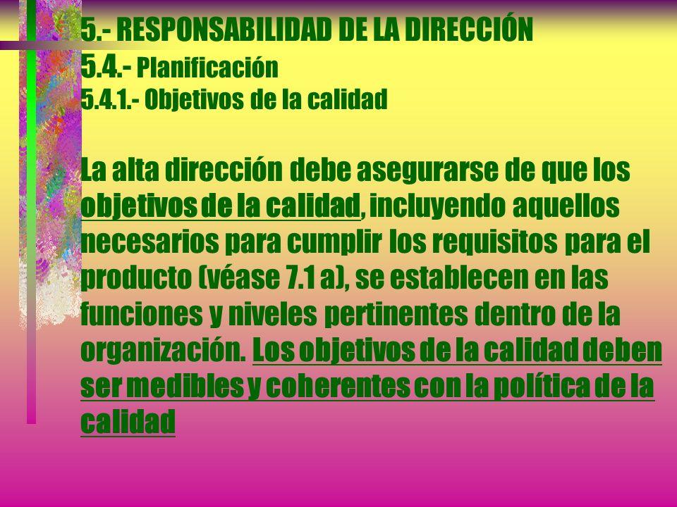 5. - RESPONSABILIDAD DE LA DIRECCIÓN 5. 4. - Planificación 5. 4. 1