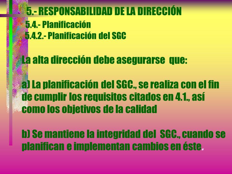 5. - RESPONSABILIDAD DE LA DIRECCIÓN 5. 4. - Planificación 5. 4. 2