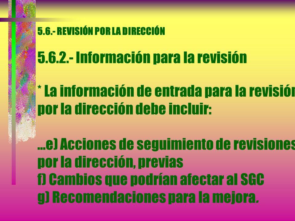 5. 6. - REVISIÓN POR LA DIRECCIÓN 5. 6. 2