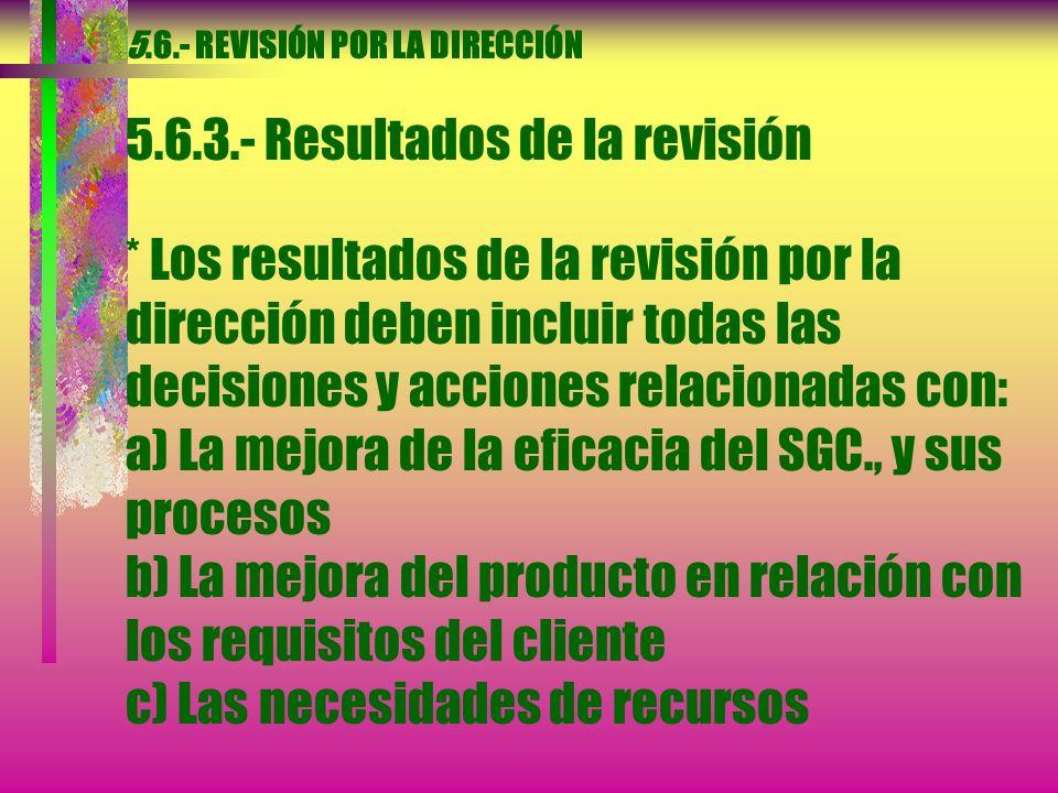 5. 6. - REVISIÓN POR LA DIRECCIÓN 5. 6. 3. - Resultados de la revisión