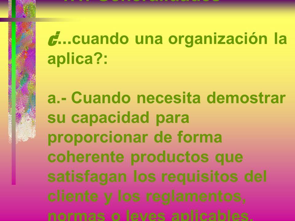 1. 1. -Generalidades ¿. cuando una organización la aplica. : a