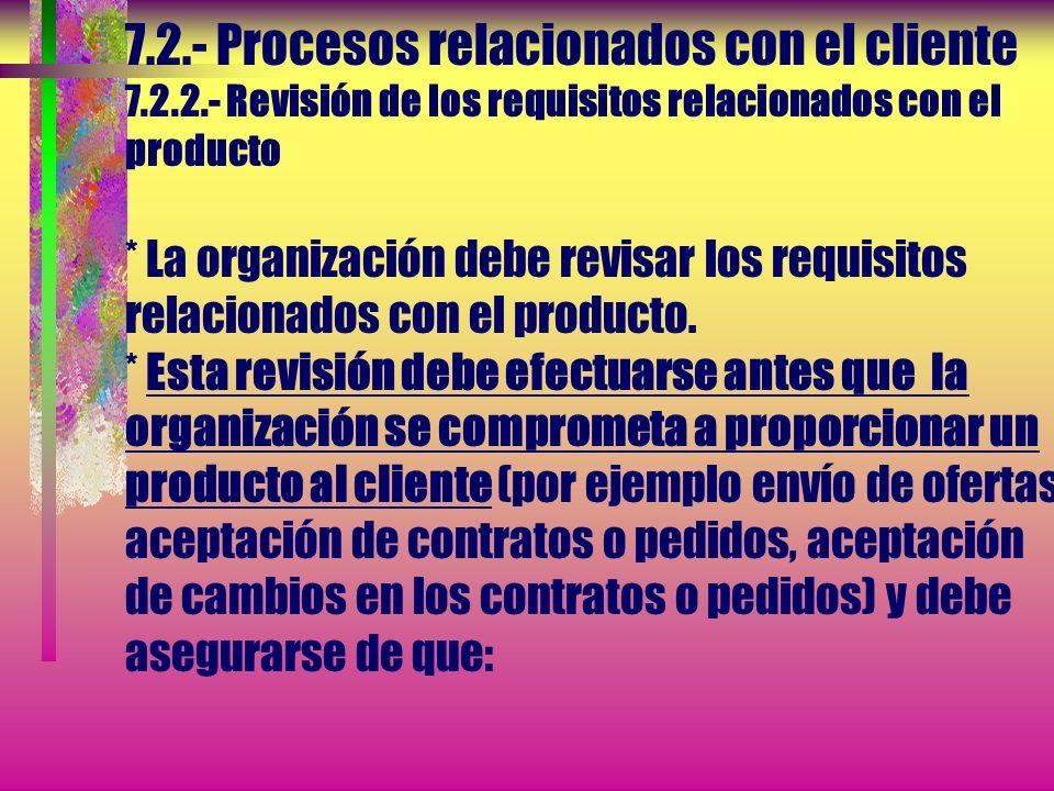 7. 2. - Procesos relacionados con el cliente 7. 2. 2