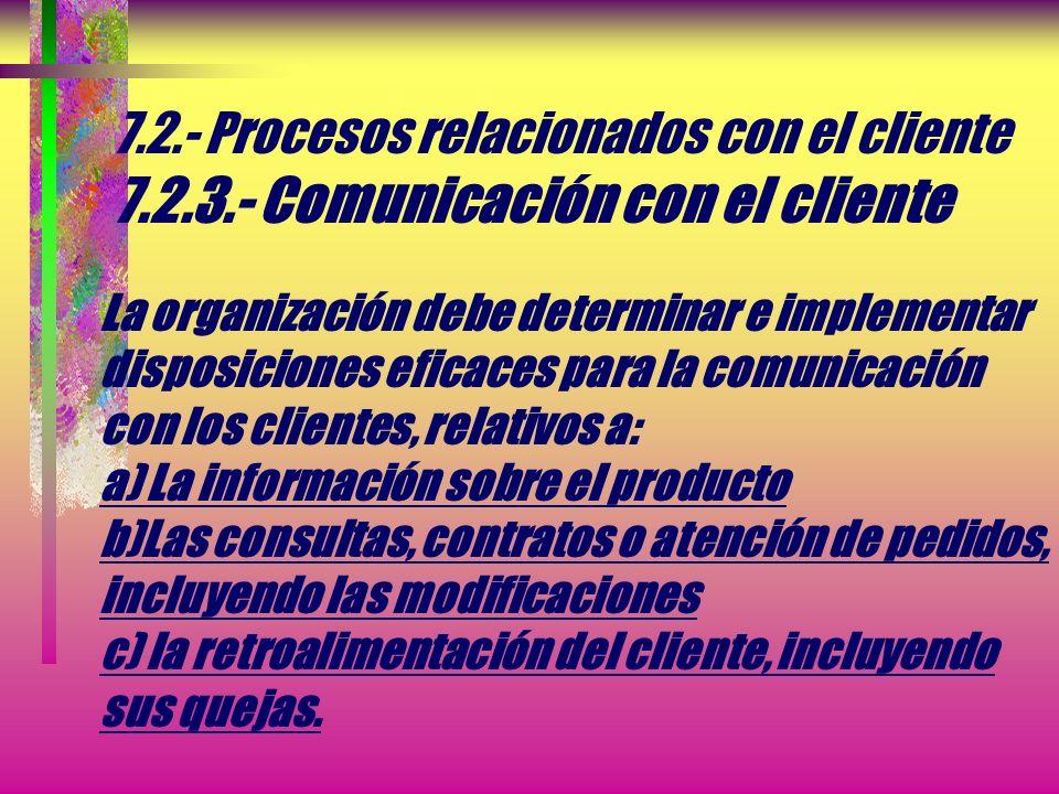 7. 2. - Procesos relacionados con el cliente 7. 2. 3