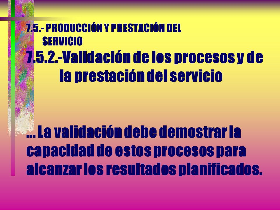7. 5. - PRODUCCIÓN Y PRESTACIÓN DEL SERVICIO 7. 5. 2