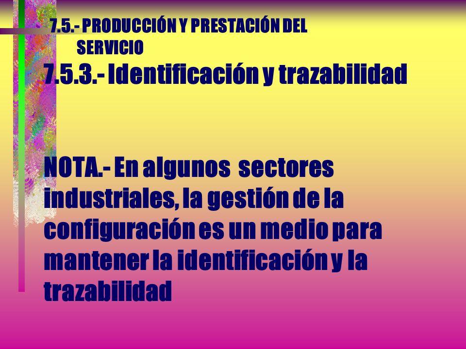7. 5. - PRODUCCIÓN Y PRESTACIÓN DEL SERVICIO 7. 5. 3