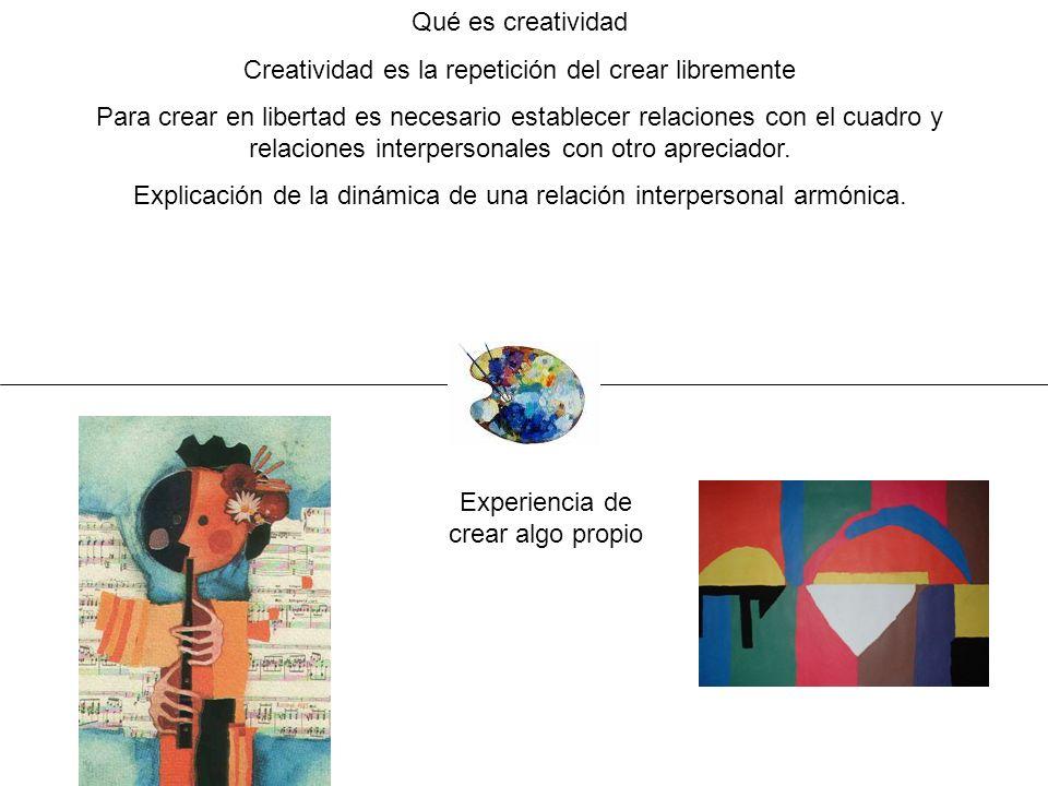 Creatividad es la repetición del crear libremente