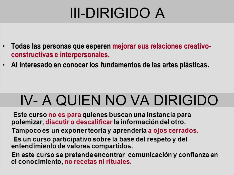 IV- A QUIEN NO VA DIRIGIDO