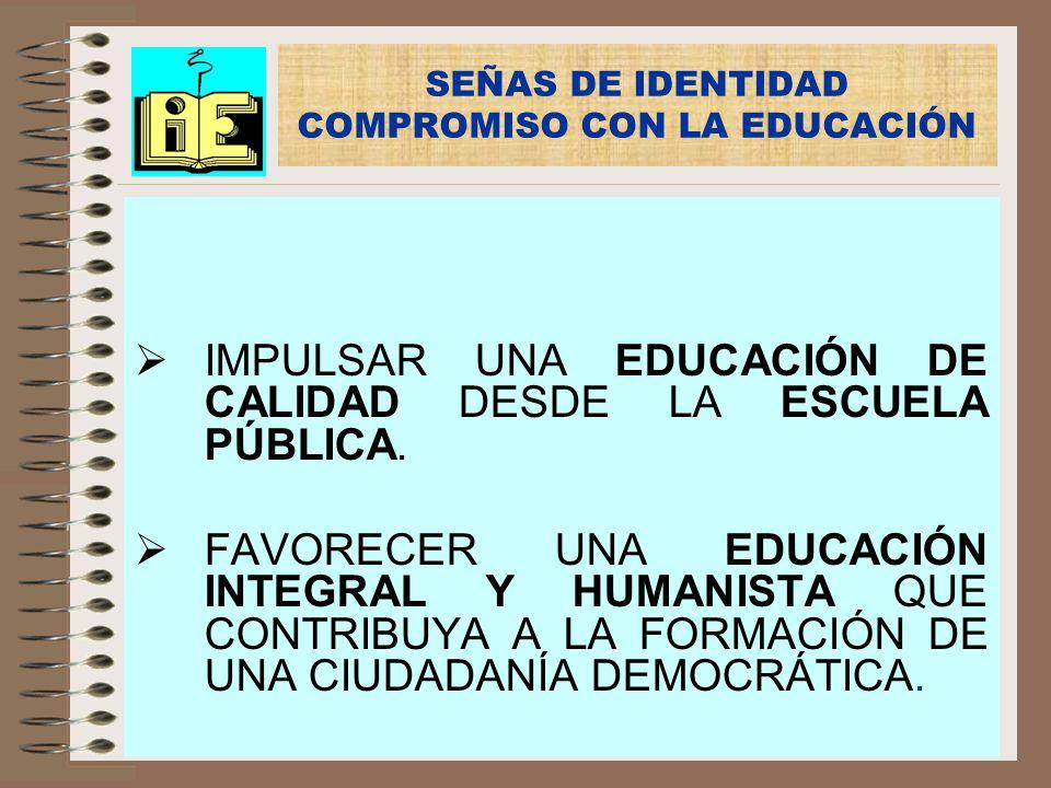 SEÑAS DE IDENTIDAD COMPROMISO CON LA EDUCACIÓN