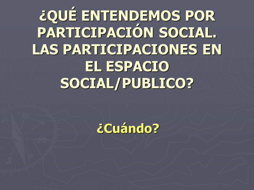 ¿QUÉ ENTENDEMOS POR PARTICIPACIÓN SOCIAL