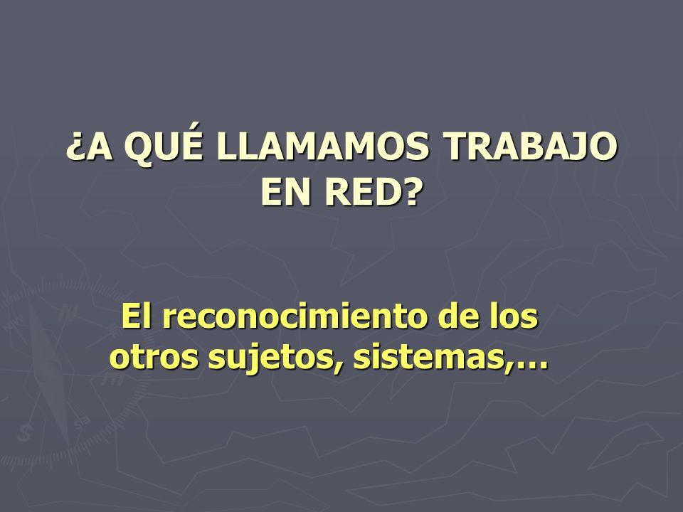 ¿A QUÉ LLAMAMOS TRABAJO EN RED