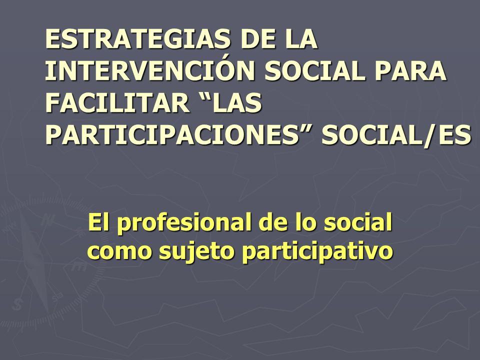 El profesional de lo social como sujeto participativo