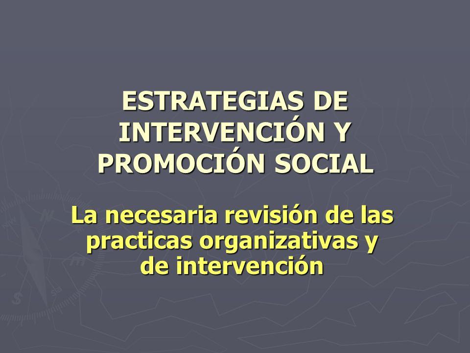 ESTRATEGIAS DE INTERVENCIÓN Y PROMOCIÓN SOCIAL