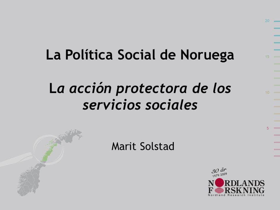 La Política Social de Noruega La acción protectora de los servicios sociales