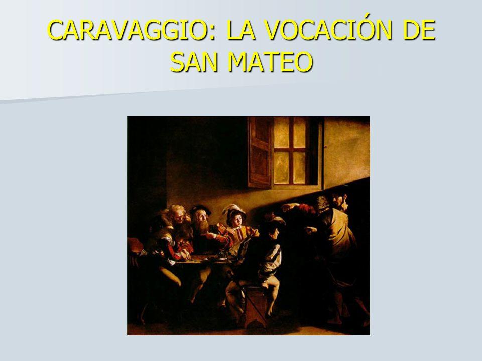 CARAVAGGIO: LA VOCACIÓN DE SAN MATEO