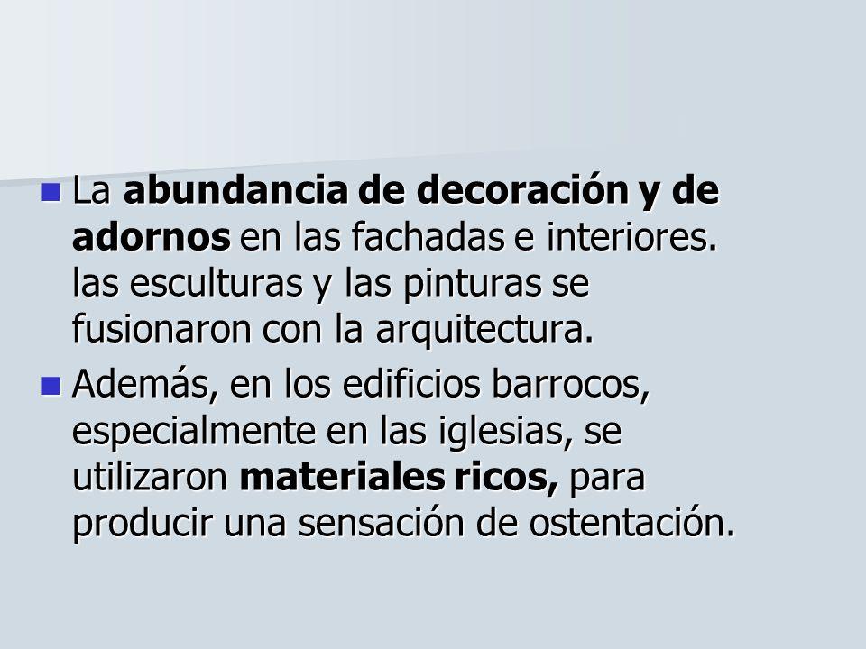 La abundancia de decoración y de adornos en las fachadas e interiores