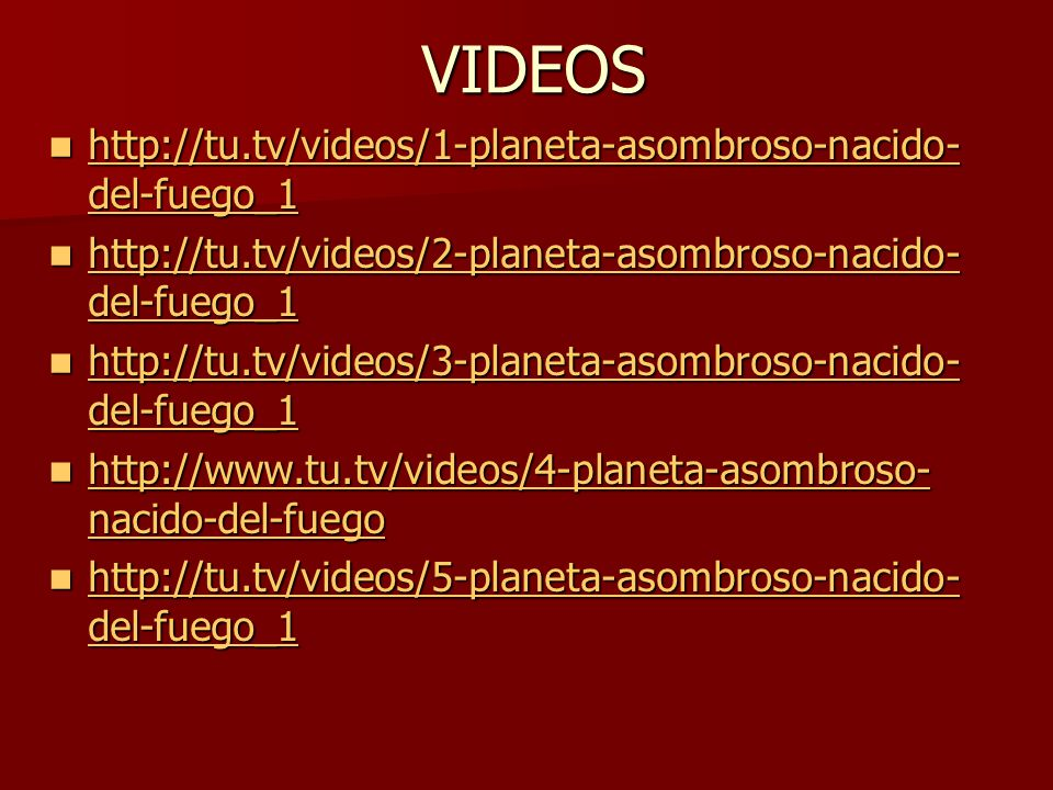 VIDEOS http://tu.tv/videos/1-planeta-asombroso-nacido-del-fuego_1