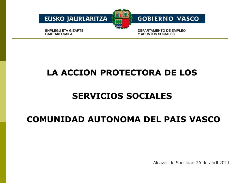 LA ACCION PROTECTORA DE LOS COMUNIDAD AUTONOMA DEL PAIS VASCO