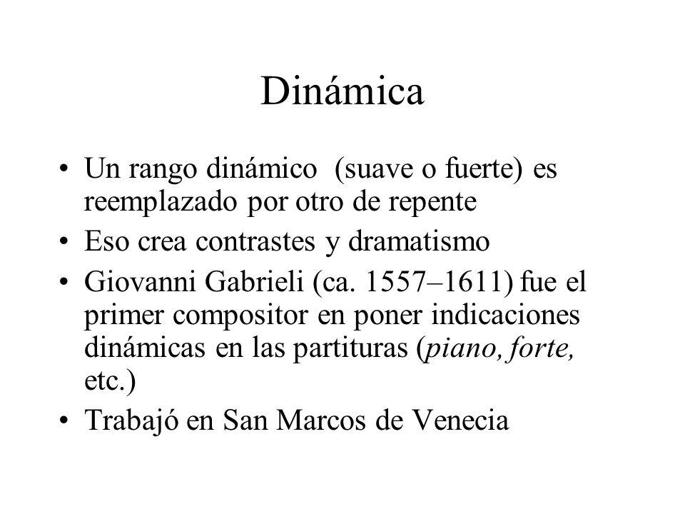 Dinámica Un rango dinámico (suave o fuerte) es reemplazado por otro de repente. Eso crea contrastes y dramatismo.