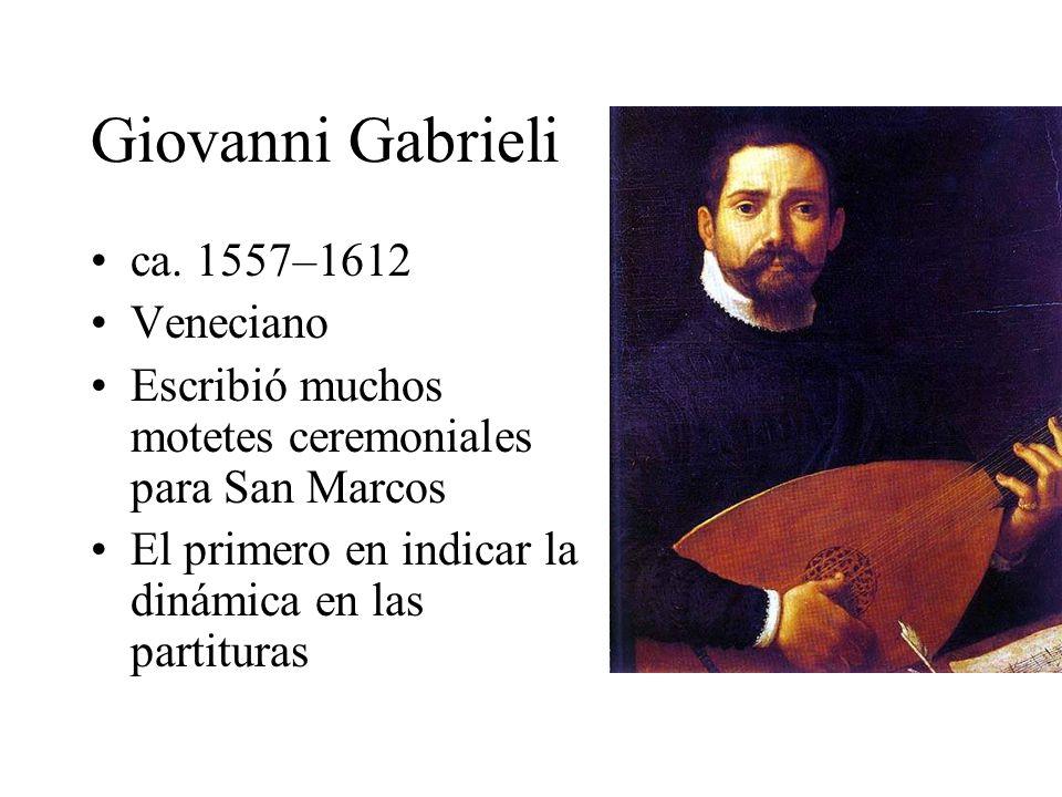 Giovanni Gabrieli ca. 1557–1612 Veneciano