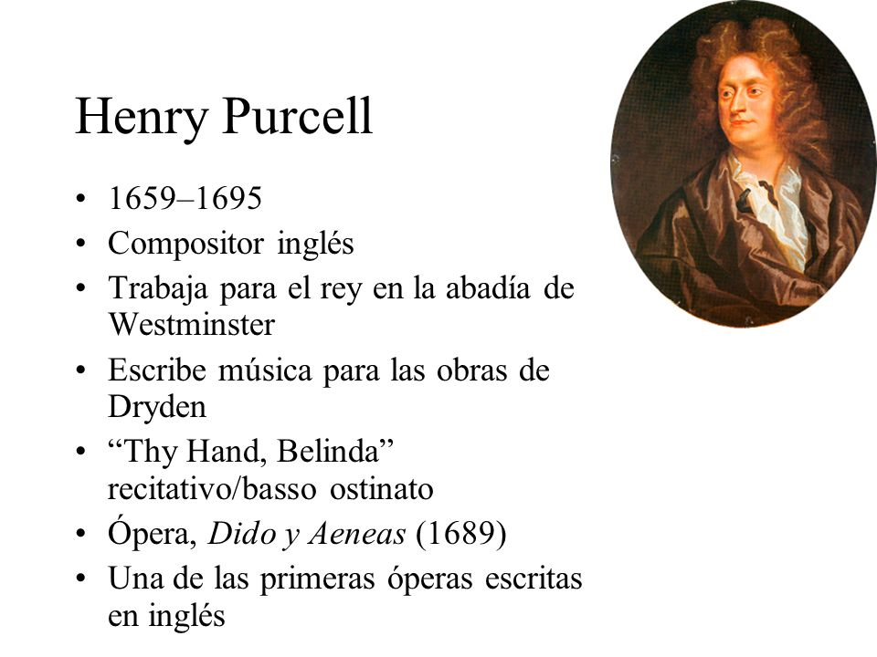 Henry Purcell 1659–1695 Compositor inglés