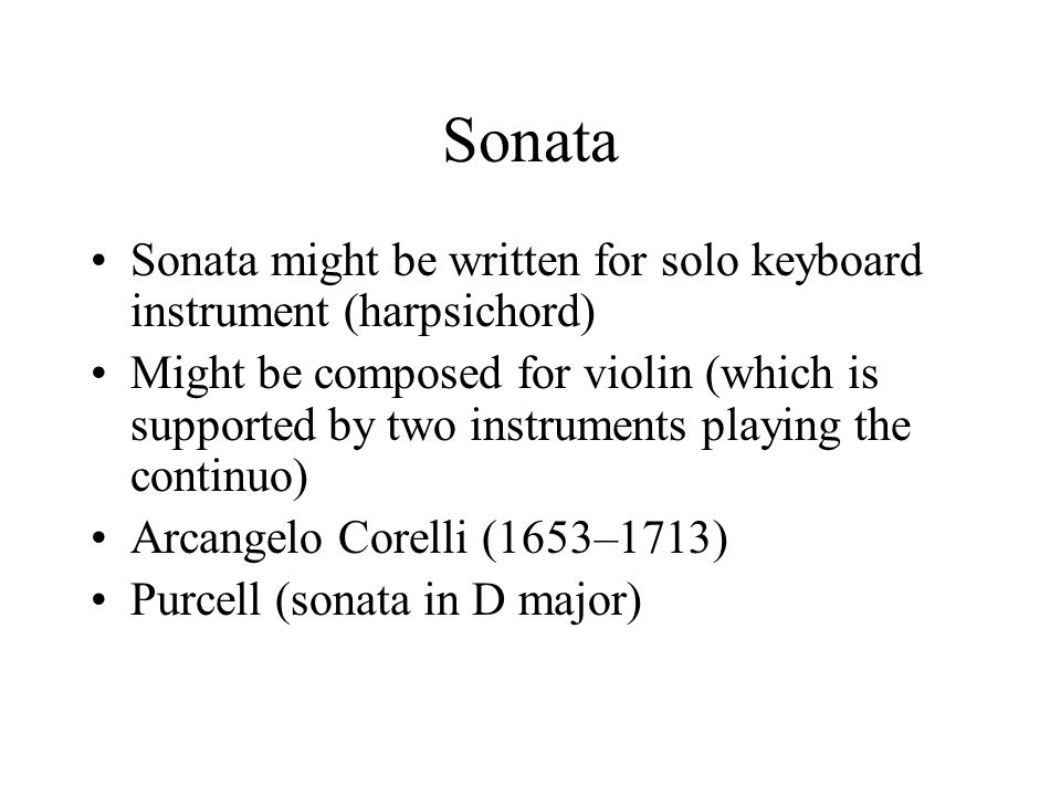 Sonata Sonata might be written for solo keyboard instrument (harpsichord)