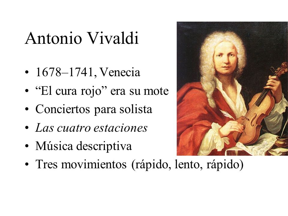 Antonio Vivaldi 1678–1741, Venecia El cura rojo era su mote