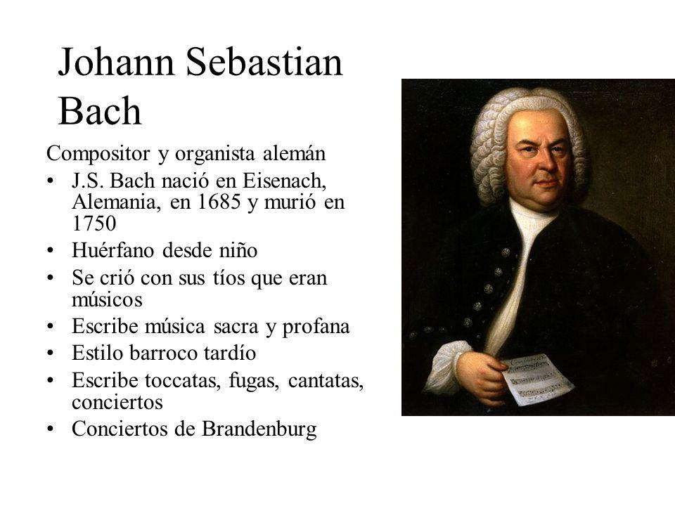 Johann Sebastian Bach Compositor y organista alemán