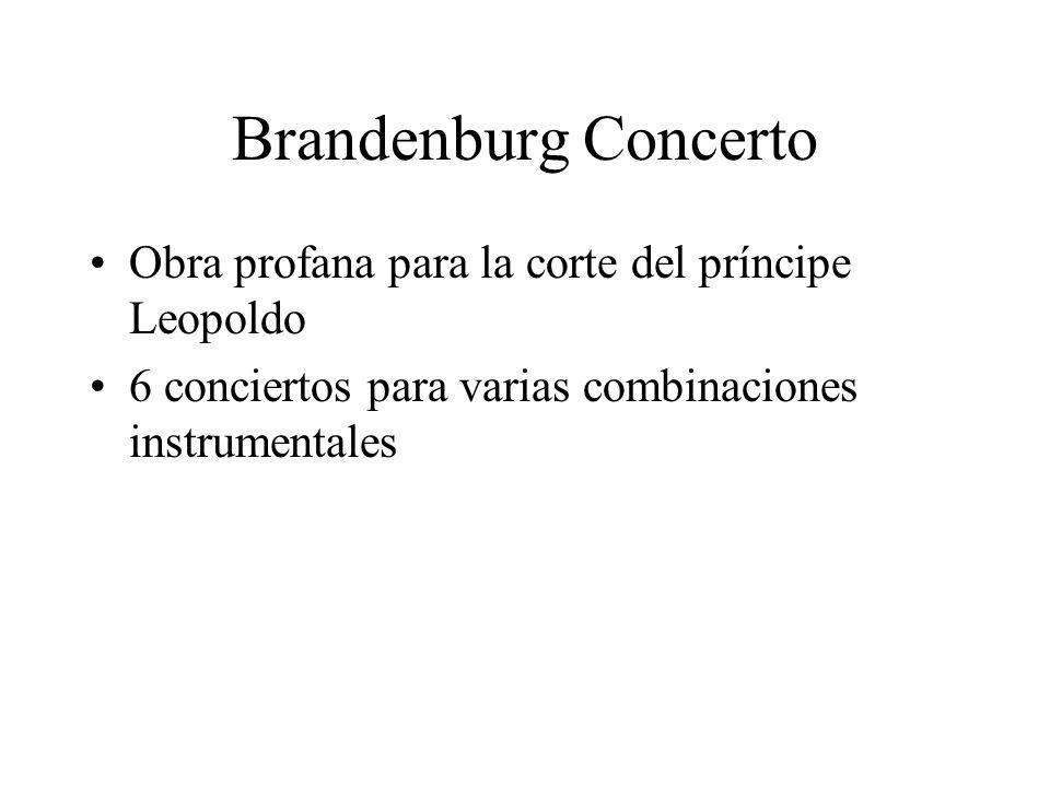 Brandenburg Concerto Obra profana para la corte del príncipe Leopoldo