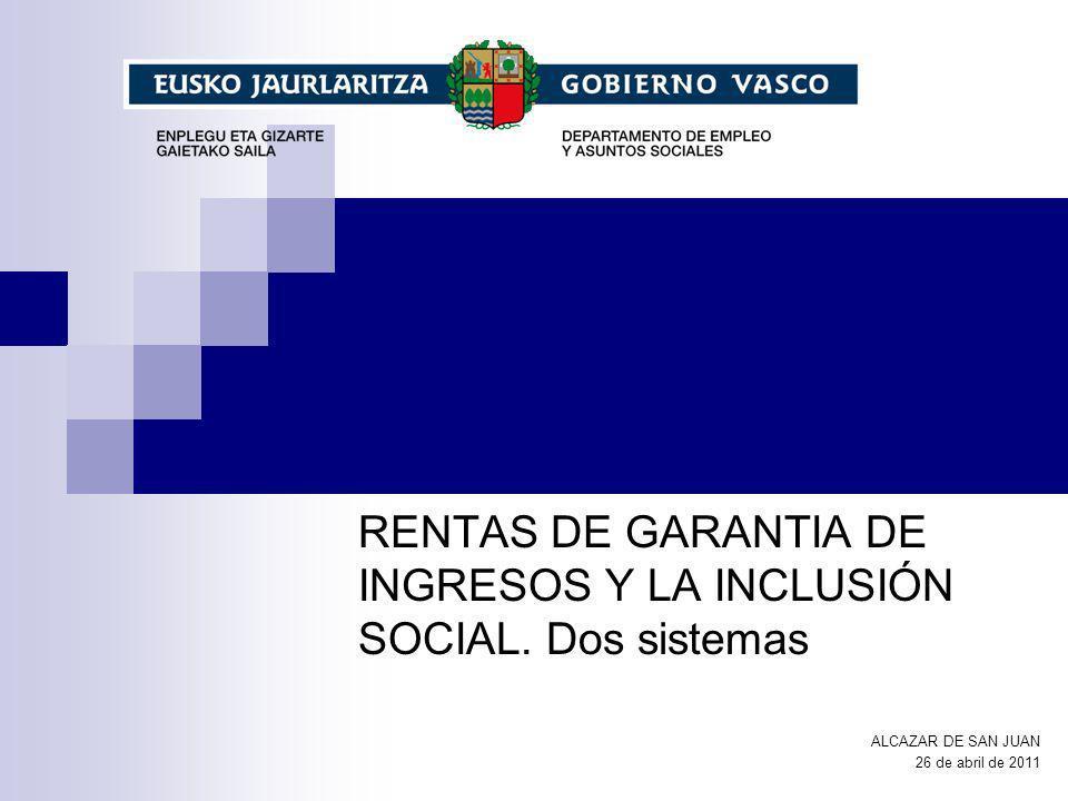 RENTAS DE GARANTIA DE INGRESOS Y LA INCLUSIÓN SOCIAL. Dos sistemas