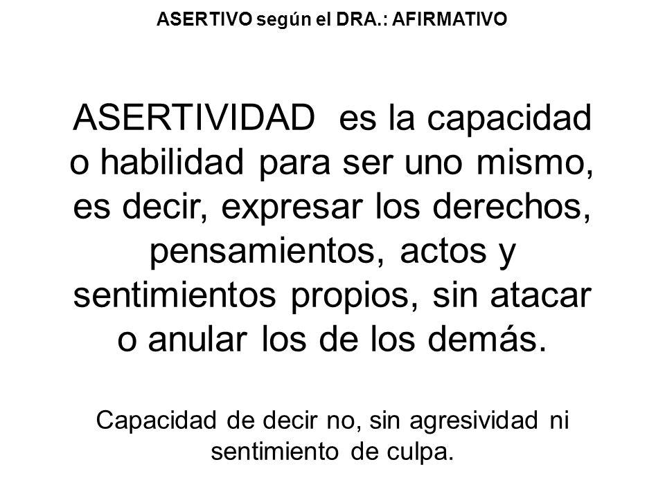 ASERTIVO según el DRA.: AFIRMATIVO