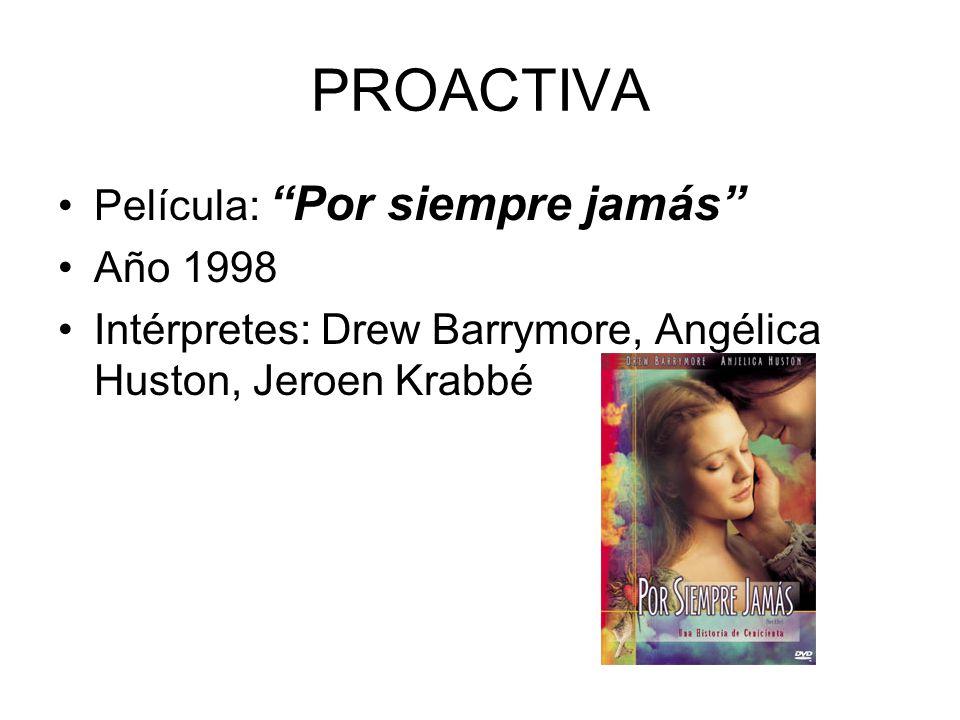 PROACTIVA Película: Por siempre jamás Año 1998