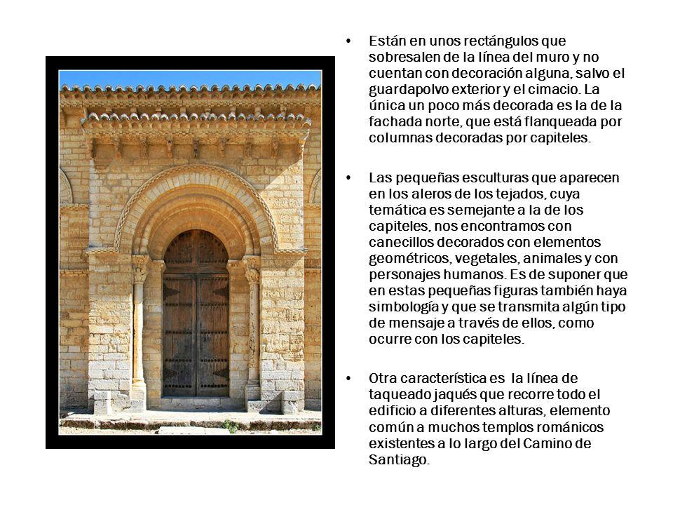 Están en unos rectángulos que sobresalen de la línea del muro y no cuentan con decoración alguna, salvo el guardapolvo exterior y el cimacio. La única un poco más decorada es la de la fachada norte, que está flanqueada por columnas decoradas por capiteles.