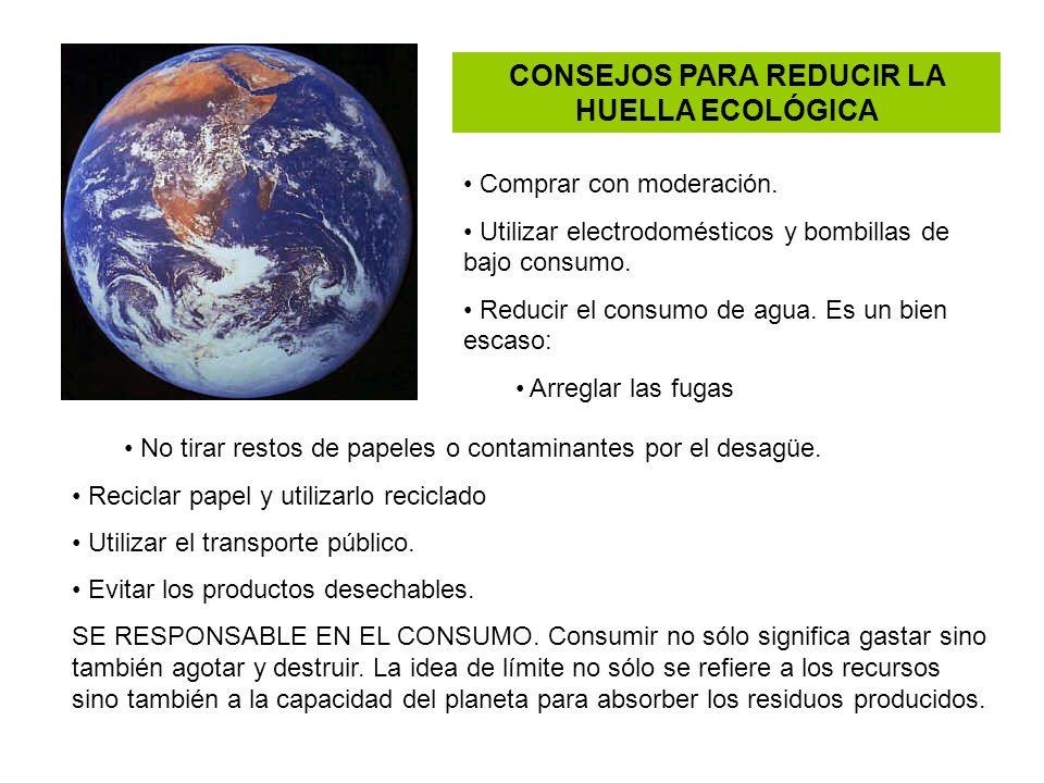 CONSEJOS PARA REDUCIR LA HUELLA ECOLÓGICA