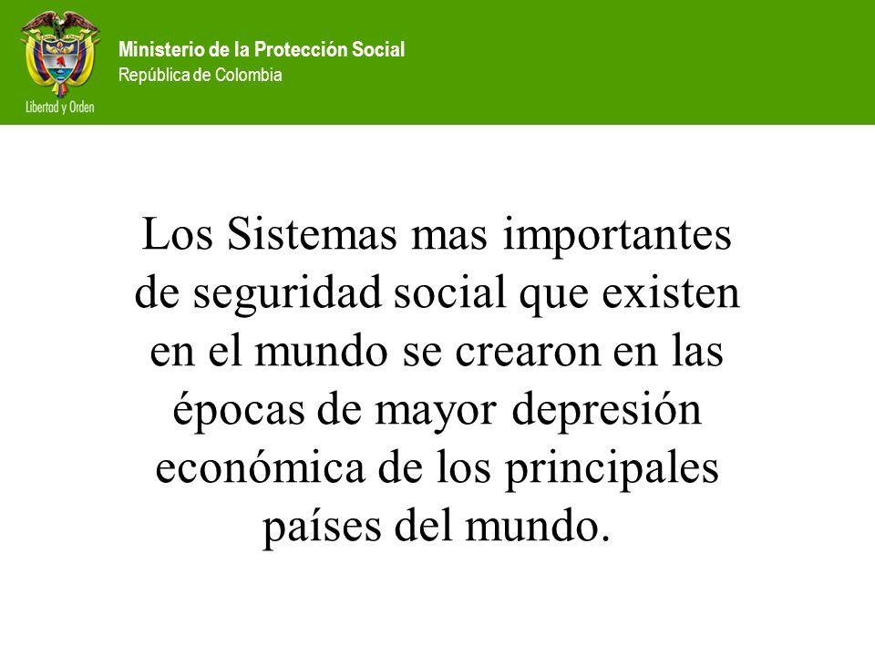 Los Sistemas mas importantes de seguridad social que existen en el mundo se crearon en las épocas de mayor depresión económica de los principales países del mundo.