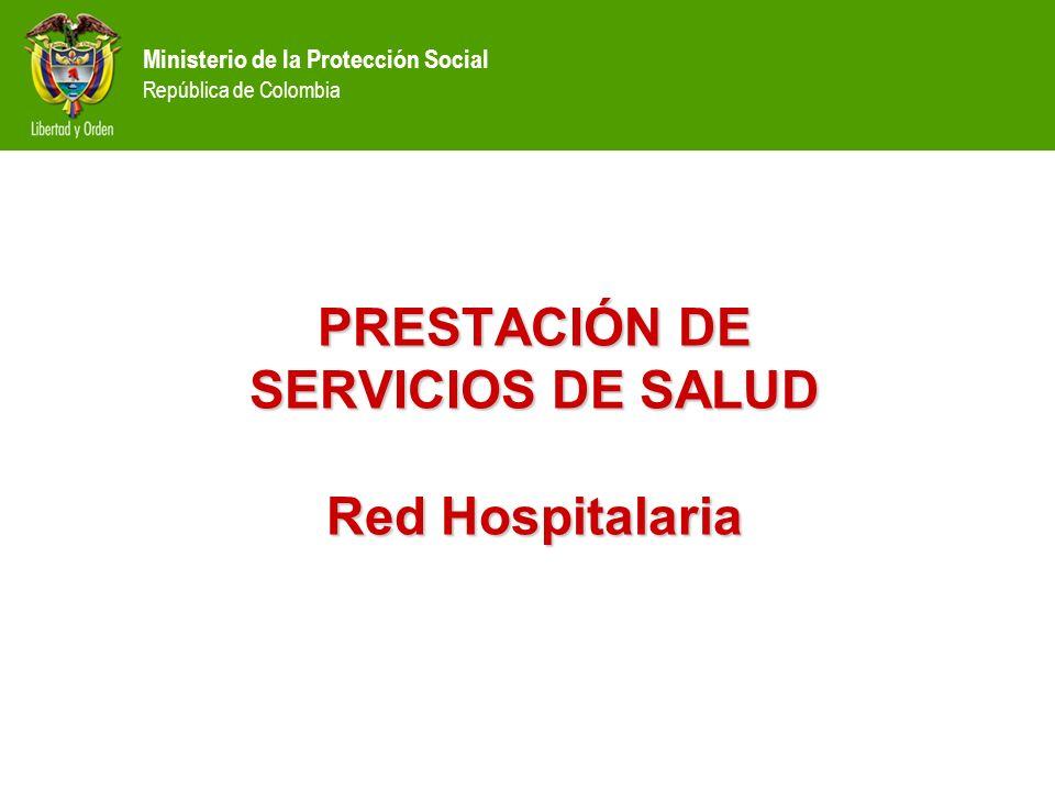 PRESTACIÓN DE SERVICIOS DE SALUD Red Hospitalaria