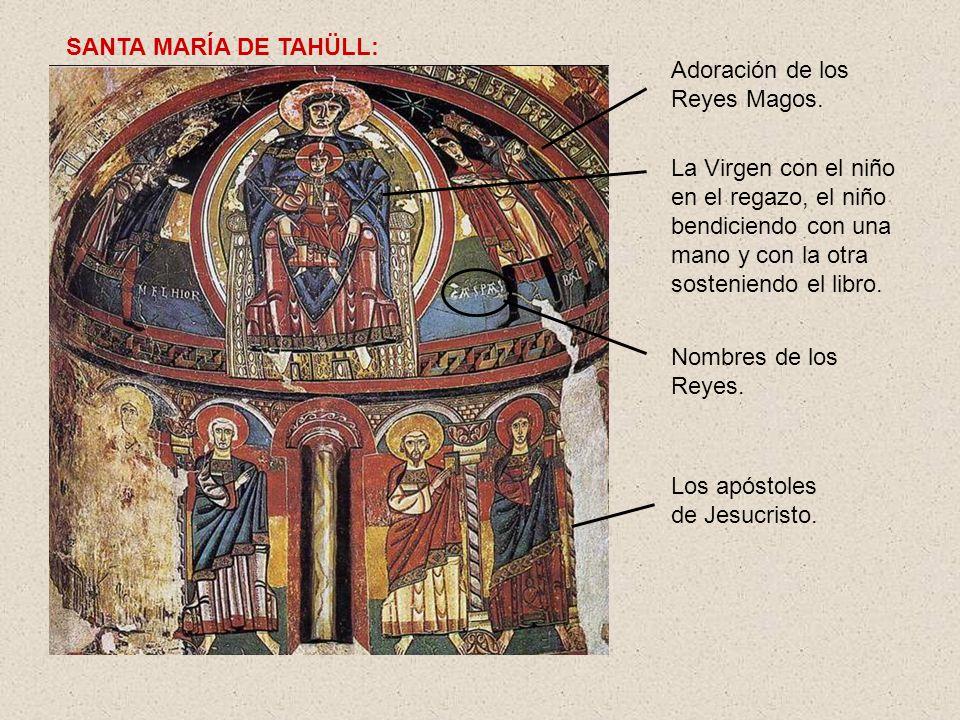 SANTA MARÍA DE TAHÜLL: Adoración de los Reyes Magos.