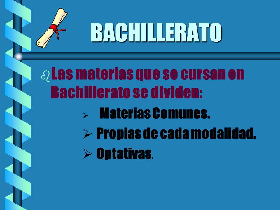 BACHILLERATO Las materias que se cursan en Bachillerato se dividen: