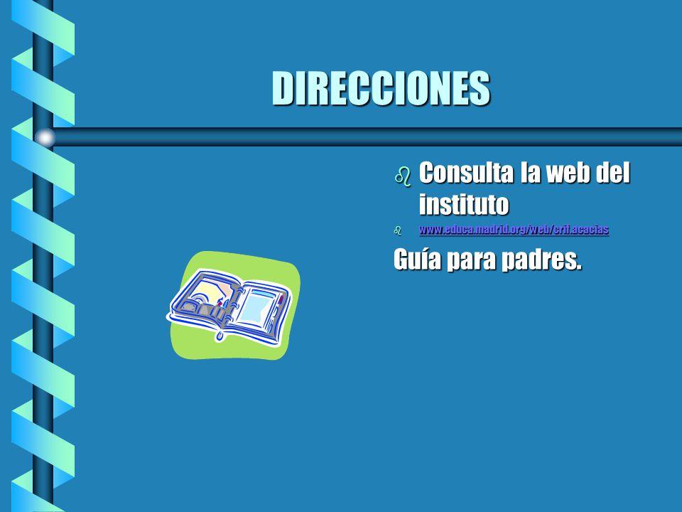 DIRECCIONES Consulta la web del instituto Guía para padres.
