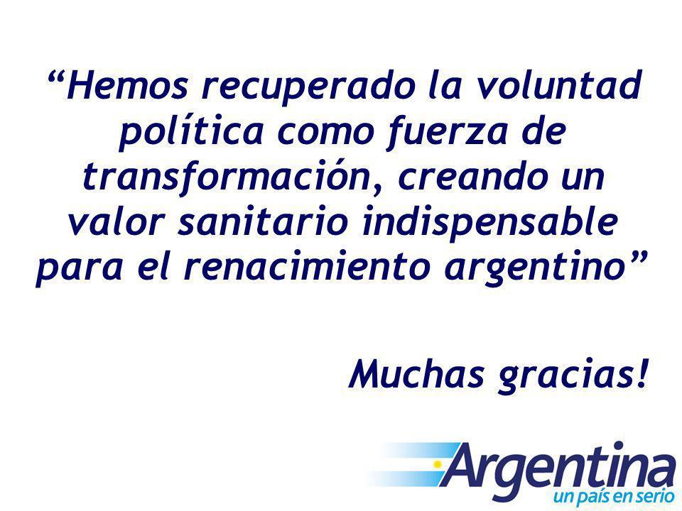 Hemos recuperado la voluntad política como fuerza de transformación, creando un valor sanitario indispensable para el renacimiento argentino