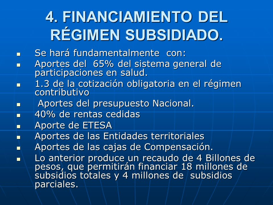 4. FINANCIAMIENTO DEL RÉGIMEN SUBSIDIADO.