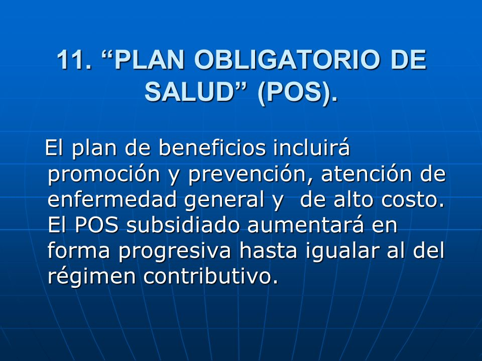11. PLAN OBLIGATORIO DE SALUD (POS).