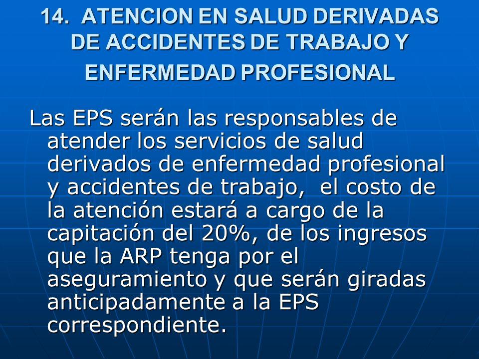 14. ATENCION EN SALUD DERIVADAS DE ACCIDENTES DE TRABAJO Y ENFERMEDAD PROFESIONAL