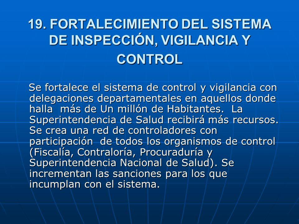 19. FORTALECIMIENTO DEL SISTEMA DE INSPECCIÓN, VIGILANCIA Y CONTROL