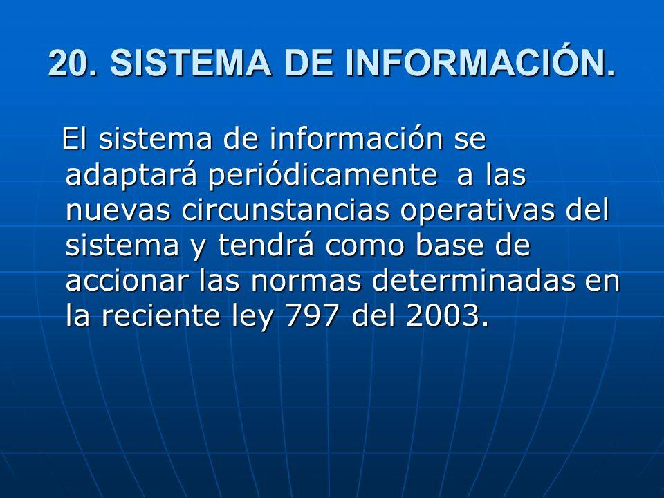 20. SISTEMA DE INFORMACIÓN.