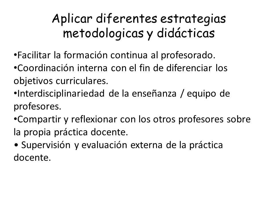 Aplicar diferentes estrategias metodologicas y didácticas