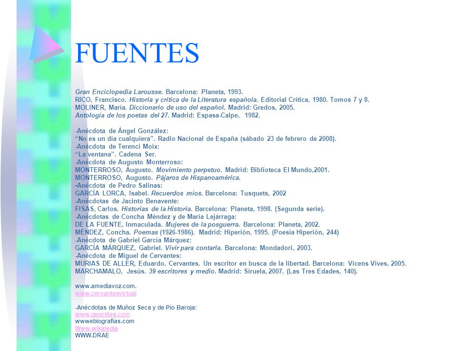 FUENTES Gran Enciclopedia Larousse. Barcelona: Planeta, 1993.