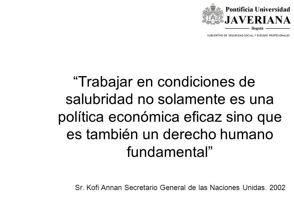 Trabajar en condiciones de salubridad no solamente es una política económica eficaz sino que es también un derecho humano fundamental